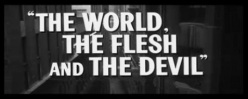 World, Flesh and Devil